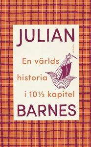 En världshistoria i 10 1/2 kapitel (e-bok) av J