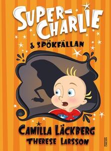 Super-Charlie och spökfällan (e-bok) av Camilla