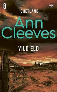 Vild eld (e-bok) av Ann Cleeves