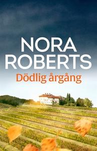 Dödlig årgång (e-bok) av Nora Roberts