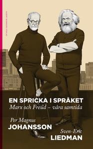En spricka i språket : Marx och Freud – våra sa