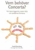 Vem behöver Concerta - när bakomliggande orsaker döljs och problemen förvärras