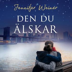 Den du älskar (ljudbok) av Jennifer Weiner