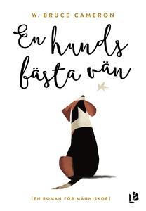 En hunds bästa vän (e-bok) av W. Bruce Cameron