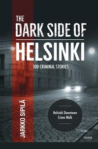 The Dark Side of Helsinki (e-bok) av Jarkko Sip