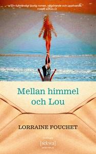Mellan himmel och Lou (ljudbok) av Lorraine Fou