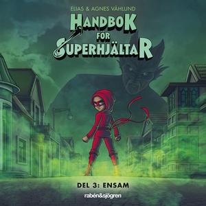 Handbok för superhjältar. Ensam (ljudbok) av El