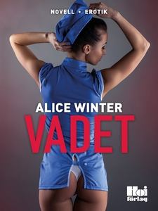 Vadet (e-bok) av Alice Winter