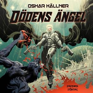 Dödens ängel (ljudbok) av Oskar Källner