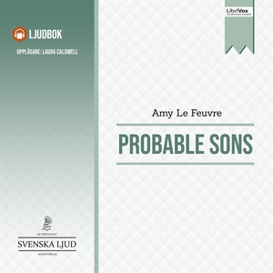 Probable Sons (ljudbok) av Amy Le Feuvre