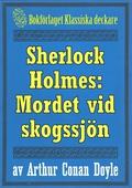 Sherlock Holmes: Äventyret med det hemlighetsfulla mordet vid skogssjön – Återutgivning av text från 1911