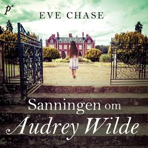 Sanningen om Audrey Wilde (ljudbok) av Eve Chas