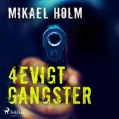 4evigt Gangster