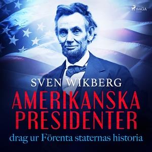 Amerikanska presidenter: drag ur Förenta stater