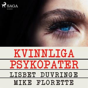 Kvinnliga psykopater (ljudbok) av Lisbet Duvrin