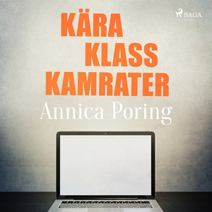 Kära klasskamrater (ljudbok) av Annica Poring