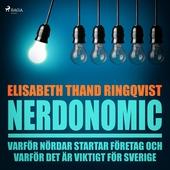 Nerdonomics: varför nördar startar företag och varför det är viktigt för Sverige