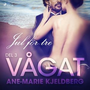 Vågat 3: Jul för tre (ljudbok) av Ane-Marie Kje
