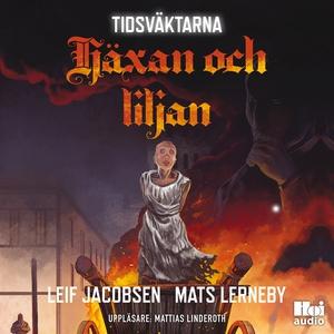Häxan och liljan (ljudbok) av Mats Lerneby, Lei
