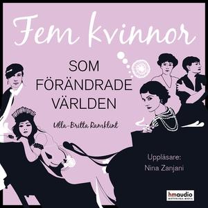 Fem kvinnor som förändrade världen (ljudbok) av