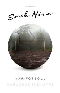 Vår fotboll (e-bok) av Erik Niva