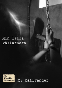 Min lilla källarhora (e-bok) av E. Källvander