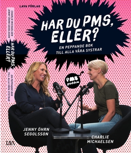 Har du PMS, eller? : en peppande bok till alla