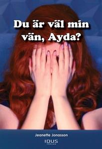 Du är väl min vän, Ayda? (e-bok) av Jeanette Jo