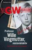 Professor Wille Vingmutter, mästerdetektiv : Berättelsen om mitt yrkesliv