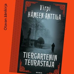 Tiergartenin teurastaja (ljudbok) av Virpi Häme