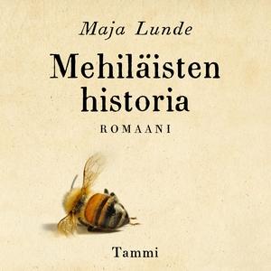 Mehiläisten historia (ljudbok) av Maja Lunde