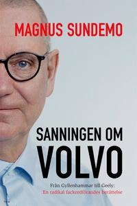 Sanningen om Volvo : Från Gyllenhammar till Gee