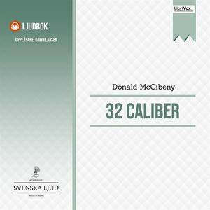32 Caliber (ljudbok) av Donald McGibeny