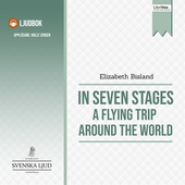 In Seven Stages: A Flying Trip Around the World