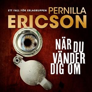 När du vänder dig om (ljudbok) av Pernilla Eric