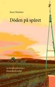 Döden på spåret: En kriminalroman i Kinnekullemiljö