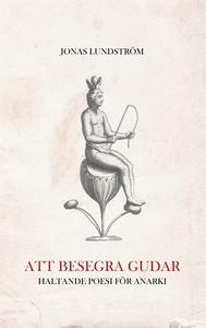 Att besegra gudar: Haltande poesi för anarki (e