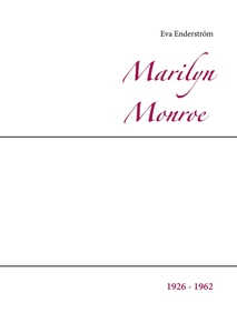 Marilyn Monroe: 1926 - 1962 (e-bok) av Eva Ende