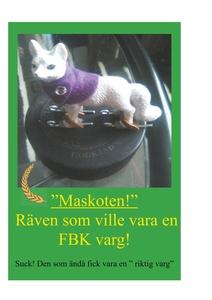 Räven som ville vara en FBK-varg: Suck! Den som