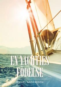 En yachties födelse (e-bok) av Mikael Andersson