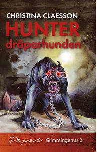 Hunter dräparhunden (e-bok) av Christina Claess