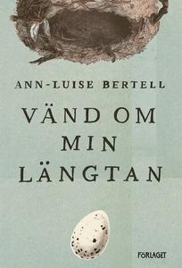 Vänd om min längtan (ljudbok) av Ann-Luise Bert