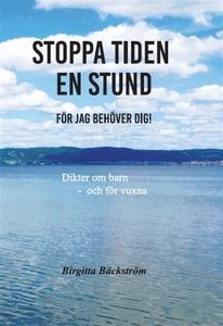 Stoppa tiden en stund (e-bok) av Birgitta Bäcks