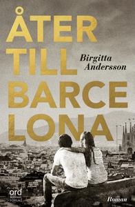 Åter till Barcelona (e-bok) av Birgitta Anderss