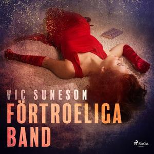 Förtroeliga band (ljudbok) av Vic Suneson