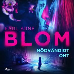 Nödvändigt ont (ljudbok) av Karl Arne Blom