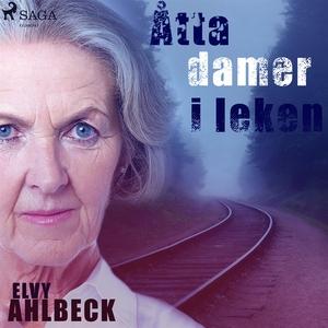 Åtta damer i leken (ljudbok) av Elvy Ahlbeck