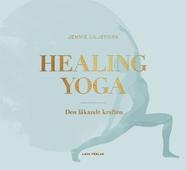 Healing Yoga : den läkande kraften