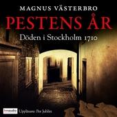 Pestens år. Döden i Stockholm 1710