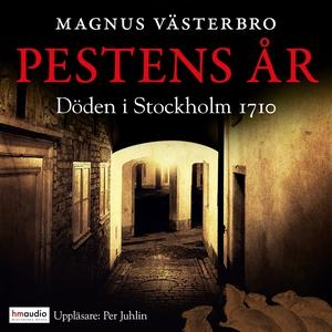 Pestens år. Döden i Stockholm 1710 (ljudbok) av